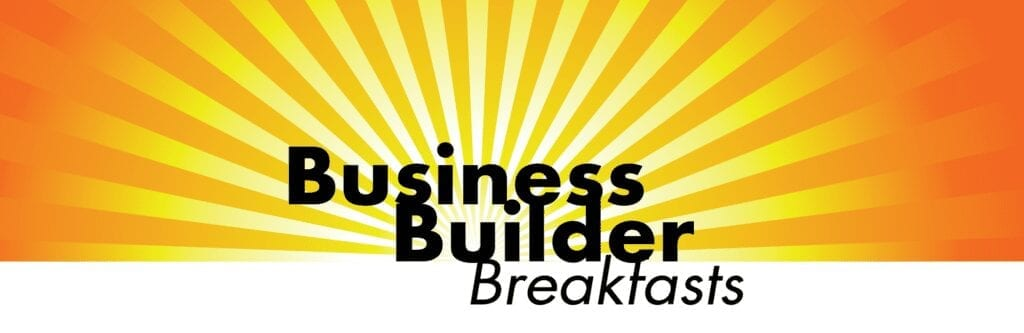 The Business Builder Breakfast Series